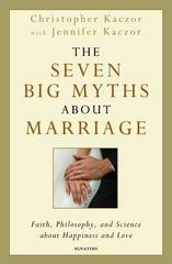 The Seven Big Myths about Marriage 1st Edition 9781586178437 1586178431