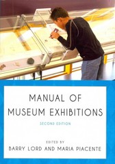 Manual of Museum Exhibitions 2nd Edition 9780759122703 0759122709