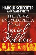 The A to Z Encyclopedia of Serial Killers 1st Edition 9781416521747 1416521747