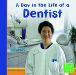 A Day in the Life of a Dentist 0 9780736822824 0736822828