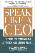 Speak Like a CEO: Secrets for Commanding Attention and Getting Results 1st edition 9780071451512 007145151X