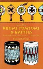 How to Make Drums, Tomtoms and Rattles 0 9780486218892 0486218899