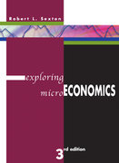 Exploring Microeconomics (with Xtra! CD-ROM, InfoTrac , and Student Workbook 2nd Printing) 3rd edition 9780324421224 0324421222