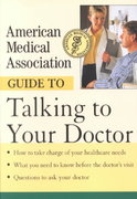 American Medical Association Guide to Talking to Your Doctor 1st edition 9780471414100 0471414107