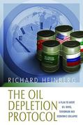 The Oil Depletion Protocol 0 9780865715639 0865715637