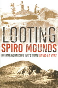 Looting Spiro Mounds 1st Edition 9780806138138 0806138130