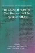 Trajectories through the New Testament and the Apostolic Fathers 0 9780199267835 0199267839