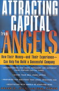 Attracting Capital From Angels 1st edition 9780471036203 047103620X