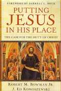 Putting Jesus in His Place 1st Edition 9780825429835 0825429838
