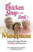 Chicken Soup for the Soul in Menopause 0 9780757305818 0757305814