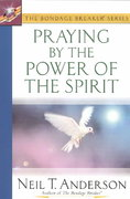 Praying by the Power of the Spirit 0 9780736912426 0736912428