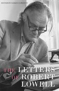 The Letters of Robert Lowell 1st edition 9780374185466 0374185468