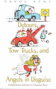 Detours, Tow Trucks, and Angels in Disguise 0 9780891099741 0891099743