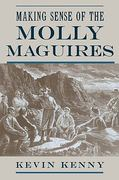 Making Sense of the Molly Maguires 1st Edition 9780195116311 0195116313