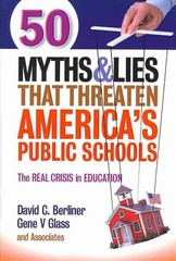 50 Myths and Lies That Threaten America's Public Schools 1st Edition 9780807755242 0807755249