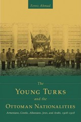 The Young Turks and the Ottoman Nationalities 1st Edition 9781607813392 1607813394