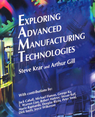 Exploring Advanced Manufacturing Technologies 1st Edition 9780831191566 0831191562