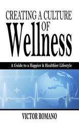 Creating a Culture of Wellness 1st Edition 9781492839446 1492839442