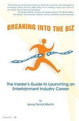 Breaking into the Biz 1st Edition 9781494341244 1494341247