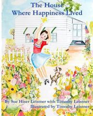 The House Where Happiness Lived 1st Edition 9780615915050 0615915051