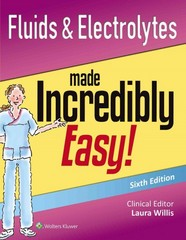 Fluids & Electrolytes Made Incredibly Easy! 6th Edition 9781451193961 1451193963