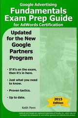 Google Advertising Fundamentals Exam Prep Guide for Adwords Certification 1st Edition 9781493705313 1493705318