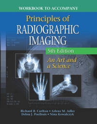 Workbook for Carlton/Adler's Principles of Radiographic Imaging 5th Edition 9781305216112 1305216113