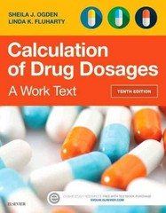 Calculation of Drug Dosages 10th Edition 9780323310697 0323310699