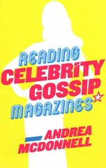 Reading Celebrity Gossip Magazines 1st Edition 9780745682198 0745682197