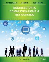 Business Data Communications and Networking 12th Edition 9781118891681 1118891686