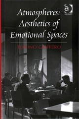 Atmospheres: Aesthetics of Emotional Spaces 1st Edition 9781317177494 1317177495