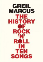 The History of Rock 'n' Roll in Ten Songs 1st Edition 9780300187373 0300187378