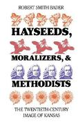 Hayseeds, Moralizers, and Methodists 1st Edition 9780700603619 0700603611