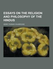 Essays on the Religion and Philosophy of the Hindus 0 9781230343785 1230343784