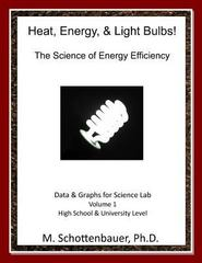Heat, Energy, and Light Bulbs! - The Science of Energy Efficiency 0 9781490417349 1490417346