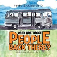 Who Are Those People Back There? 1st Edition 9781493153350 1493153358