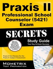 Praxis II Professional School Counselor (5421) Exam Secrets Study Guide 1st Edition 9781630940225 1630940224