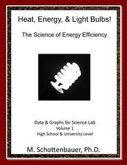 Heat, Energy, and Light Bulbs! the Science of Energy Efficiency 0 9781494713249 1494713241