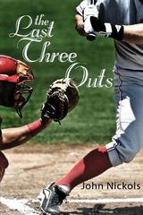 The Last Three Outs 1st Edition 9781629021157 1629021156