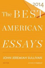 The Best American Essays 2014 1st Edition 9780544309906 0544309901