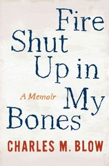 Fire Shut up in My Bones 1st Edition 9780544228047 0544228049