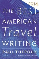 The Best American Travel Writing 2014 1st Edition 9780544330153 0544330153