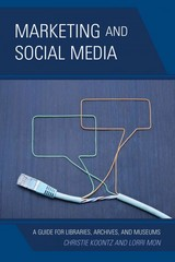 Marketing and Social Media 1st Edition 9780810890824 0810890828