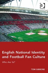 English National Identity and Football Fan Culture 1st Edition 9781317142997 1317142993