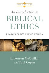 An Introduction to Biblical Ethics 3rd Edition 9780830828180 0830828184