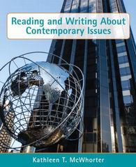 Reading and Writing About Contemporary Issues 1st Edition 9780321844422 0321844424