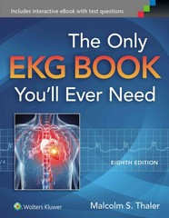 The Only EKG Book You'll Ever Need 8th Edition 9781451193947 1451193947