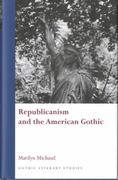 Republicanism and the American Gothic 0 9780708321461 0708321461