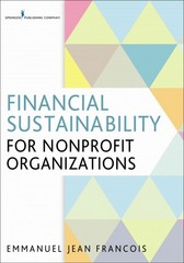 Financial Sustainability for Nonprofit Organizations 1st Edition 9780826129864 0826129862