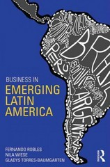 Business in Emerging Latin America 1st Edition 9780415859073 0415859077